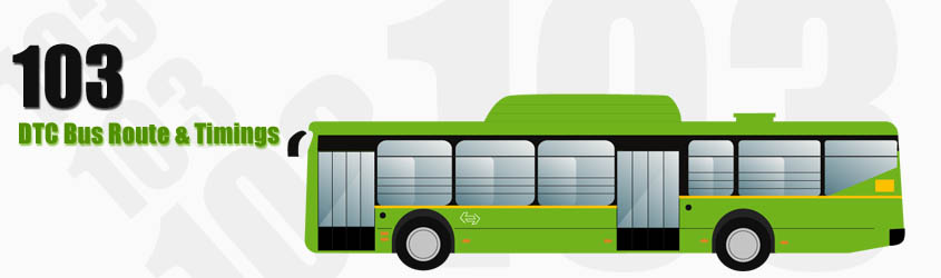 103 Delhi DTC City Bus Route and DTC Bus Route 103 Timings with Bus Stops
