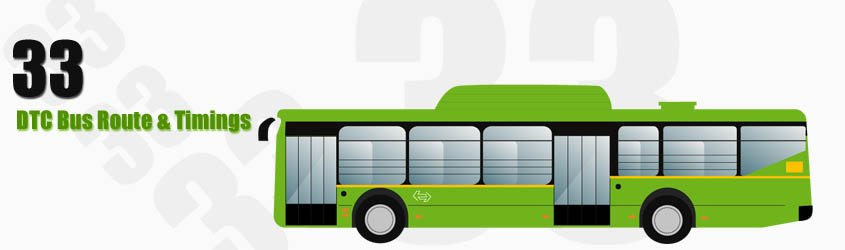 33 Delhi DTC City Bus Route and DTC Bus Route 33 Timings with Bus Stops