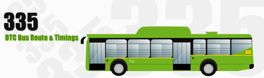 335 Delhi DTC City Bus Route and DTC Bus Route 335 Timings with Bus Stops