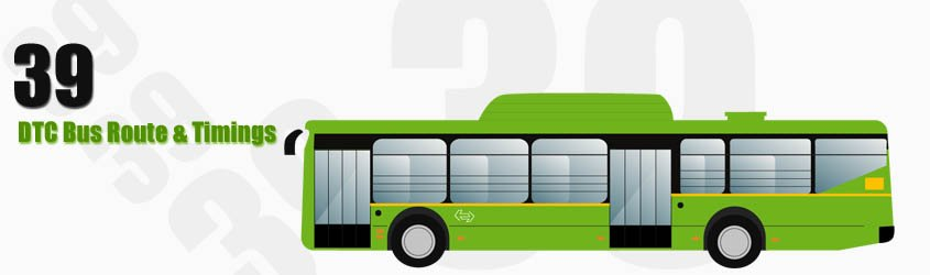 39 Delhi DTC City Bus Route and DTC Bus Route 39 Timings with Bus Stops
